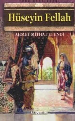 Hüseyin Fellah - Ahmet Mithat Efendi